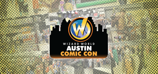 Wizard World Austin - Recap - Cover