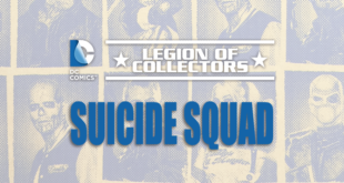 Legion of Collectors – July – 'Suicide Squad' Reveal