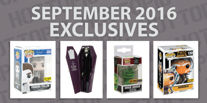 Hot Topic - Exclusive - Preview - September 2016